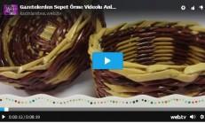 Gazetelerden Sepet Örme Videolu Anlatım