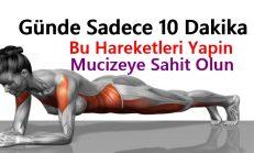 Her Gün Sadece 10 Dakika Bu 5 Hareketi Yaparak 1 Ayda Fit Bir Görünüme Kavuşun