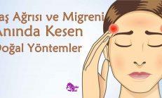 Baş Ağrısı ve Migreni Anında Kesen Doğal Yöntemler